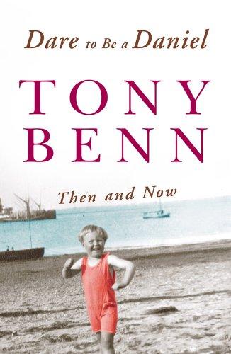 Dare To Be A Daniel By Tony Benn