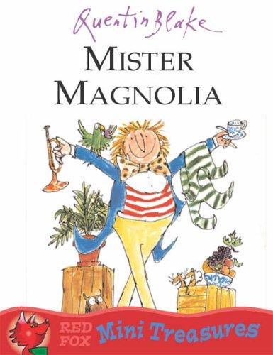 Mister Magnolia (Red Fox Mini Treasure) By Quentin Blake