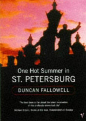 One Hot Summer In St Petersburg By Duncan Fallowell