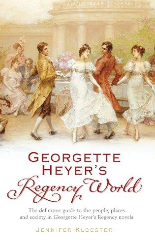 Georgette Heyer's Regency World By Jennifer Kloester