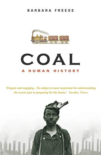Coal: A Human History By Barbara Freese