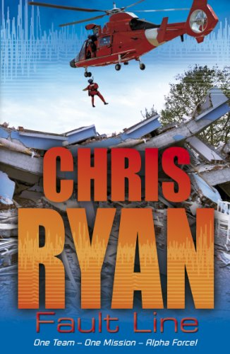 Alpha Force 8: Fault Line By Chris Ryan