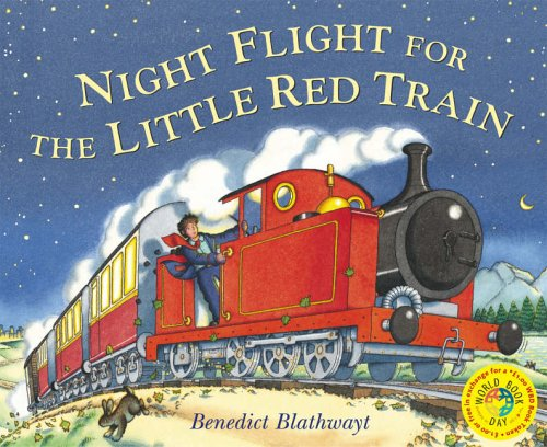 Night Flight for the Little Red Train By Benedict Blathwayt