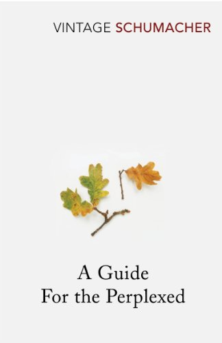 A Guide For The Perplexed By E. F. Schumacher