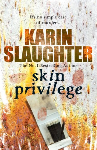 Skin Privilege: (Grant County series 6) By Karin Slaughter