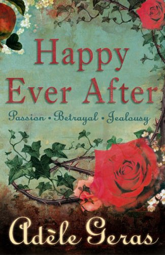 Happy Ever After: 3 book bind-up:The Tower Room,Watching the Roses,Pictures of the Night (Definitions) By Adele Geras