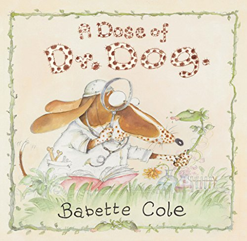 A Dose of Dr Dog, A By Babette Cole
