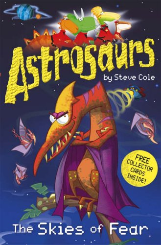 Astrosaurs: The Skies of Fear By Stephen Cole