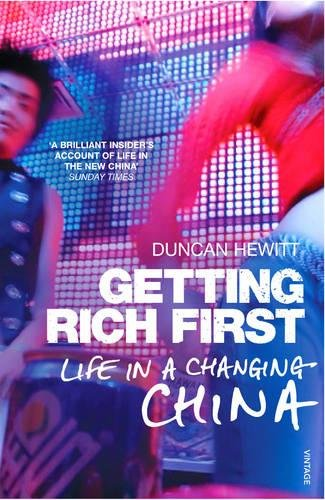 Getting Rich First: Life in a Changing China By Duncan Hewitt