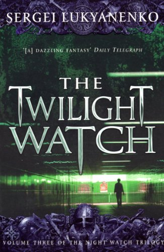 The Twilight Watch By Sergei Lukyanenko