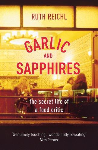 Garlic And Sapphires von Ruth Reichl