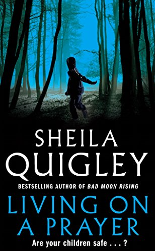 Living on a Prayer By Sheila Quigley