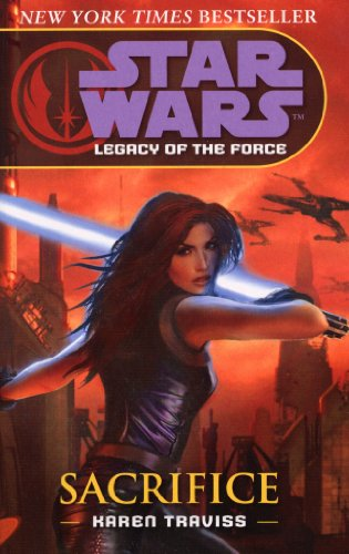 Star Wars: Legacy of the Force V - Sacrifice By Karen Traviss