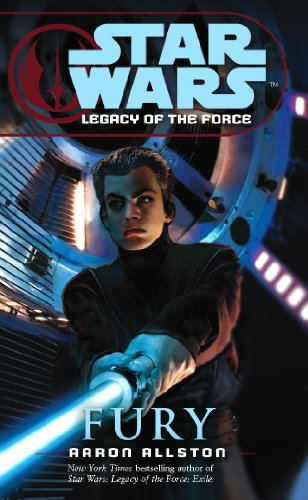 Star Wars: Legacy of the Force VII - Fury By Aaron Allston