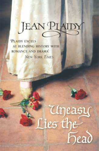 Uneasy Lies the Head: (Tudor Saga) By Jean Plaidy (Novelist)