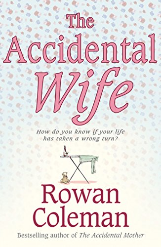 The Accidental Wife By Rowan Coleman