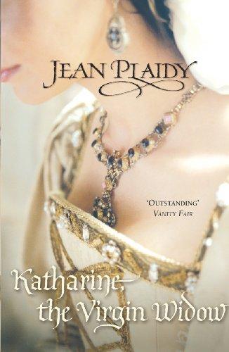 Katharine, The Virgin Widow By Jean Plaidy