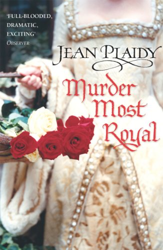 Murder Most Royal: (Tudor Saga) by Jean Plaidy