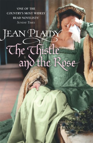 The Thistle and the Rose By Jean Plaidy (Novelist)
