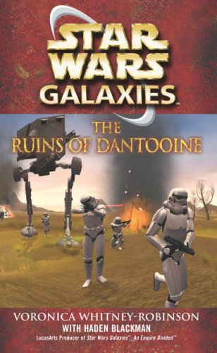 Star Wars: Galaxies - The Ruins of Dantooine By Haden Blackman