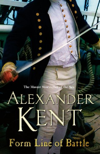 Form Line of Battle: (Richard Bolitho: Book 11) By Alexander Kent