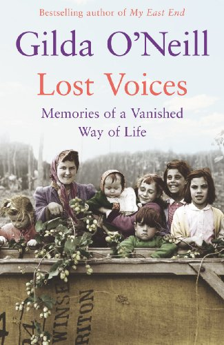 Lost Voices: Memories of a Vanished Way of Life By Gilda O'Neill