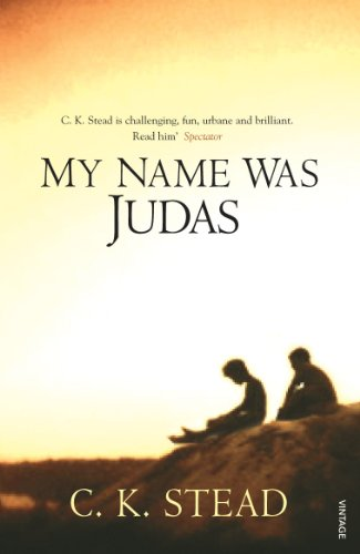 My Name Was Judas By C. K. Stead