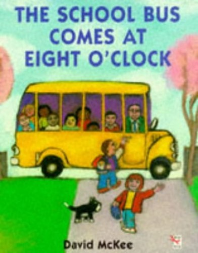 The School Bus Comes At Eight 'clock By David McKee