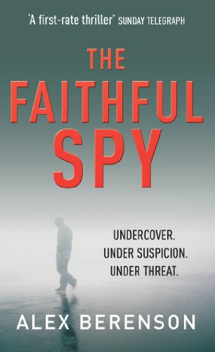 The Faithful Spy: Spy Thriller By Alex Berenson