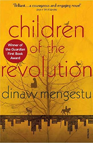 Children of the Revolution By Dinaw Mengestu