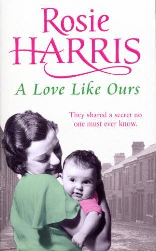 A Love Like Ours By Rosie Harris
