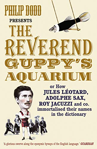 The Reverend Guppy's Aquarium By Philip Dodd