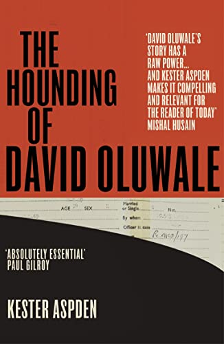 The Hounding of David Oluwale By Kester Aspden