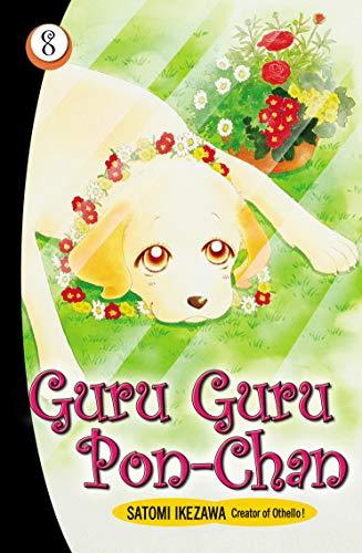 Guru Guru Pon Chan volume 8 By Satomi Ikezawa