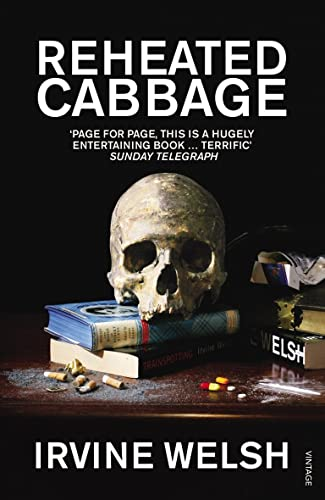 Reheated Cabbage By Irvine Welsh