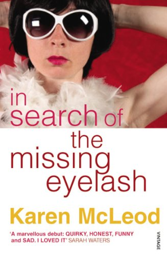 In Search of the Missing Eyelash By Karen Mcleod