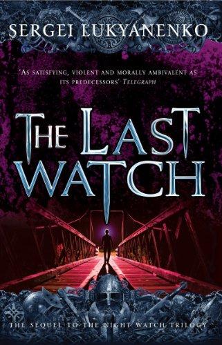 The Last Watch by Sergei Lukyanenko
