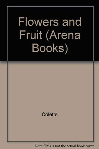 Flowers and Fruit By Colette