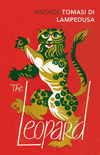 The Leopard: Revised and with new material (Vintage Classics) By Giuseppe Tomasi di Lampedusa