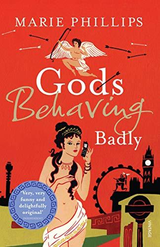 Gods Behaving Badly By Marie Phillips