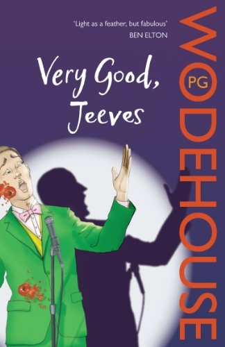Very Good, Jeeves: (Jeeves & Wooster) by P. G. Wodehouse