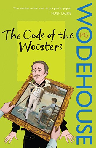 The Code of the Woosters: (Jeeves & Wooster) by P. G. Wodehouse