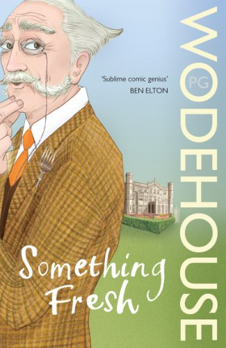 Something Fresh: (Blandings Castle) by P. G. Wodehouse