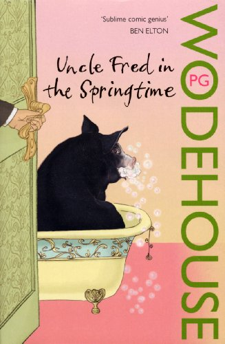 Uncle Fred in the Springtime: (Blandings Castle) by P. G. Wodehouse