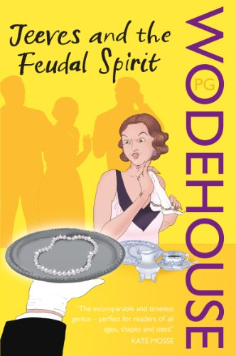 Jeeves and the Feudal Spirit: (Jeeves & Wooster) By P. G. Wodehouse