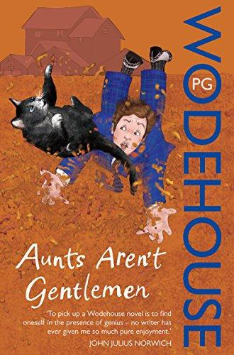 Aunts Aren't Gentlemen: (Jeeves & Wooster) by P. G. Wodehouse
