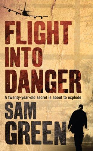 Flight Into Danger By Sam Green
