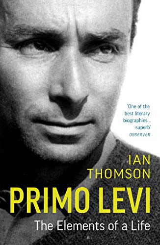 Primo Levi: A Biography By Ian Thomson