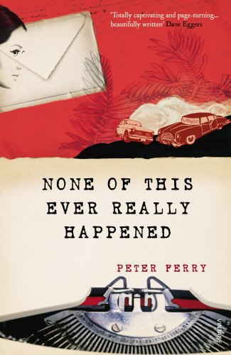 None of this Ever Really Happened By Peter Ferry