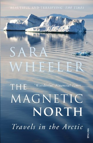 The Magnetic North: Travels in the Arctic by Sara Wheeler